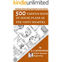 500 Various Sizes of House Plans As Per Vastu Shastra: (Choose Your Dream House Plan Inside)