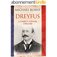 Dreyfus: A Family Affair, 1789-1945 (English Edition)