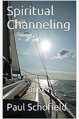 Spiritual Channeling: Book 7 Kindle Edition