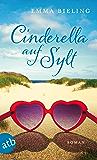 Cinderella auf Sylt: Roman