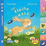 Baby Pixi (unkaputtbar) 97: Der kleine Hase: mit farbigem Register