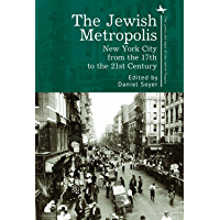 The Jewish Metropolis: New York City from the 17th to the 21st Century (The Lands and Ages of the Jewish People Book 7…