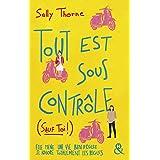 Tout est sous contrôle (sauf toi !) : Après le succès de Meilleurs Ennemis, découvrez la nouvelle comédie romantique de Sally
