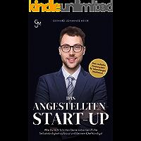 Das Angestellten-Start-up: Wie du in 5 Schritten deine nebenberufliche Selbstständigkeit aufbaust und deinem Chef…