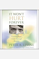 It Won't Hurt Forever: Guiding Your Child Through Trauma Audible Audiobook