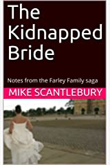 The Kidnapped Bride: Notes from the Farley Family saga Kindle Edition