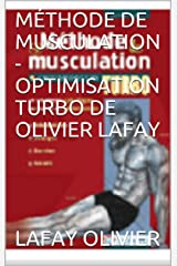 MÉTHODE DE MUSCULATION - OPTIMISATION TURBO DE OLIVIER LAFAY (French Edition) Formato Kindle