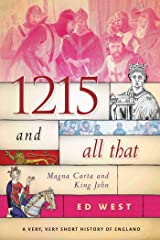 1215 and All That: Magna Carta and King John (A Very, Very Short History of England) Hardcover