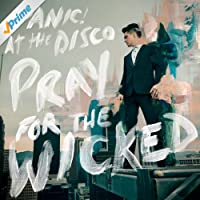 Pray For The Wicked [Explicit]