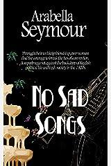 No Sad Songs Kindle Edition