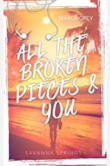 All The Broken Pieces And You: Savanna Springs 1 Kindle Ausgabe
