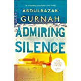 Admiring Silence: By the winner of the Nobel Prize in Literature 2021 (English Edition)