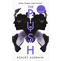 The Push: Mother. Daughter. Angel. Monster? 2021's Most Astonishing Novel