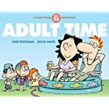 Adult Time: A Baby Blues Collection (Baby Blues Scrapbook, Band 35)