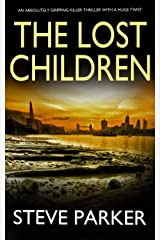 THE LOST CHILDREN an absolutely gripping killer thriller with a huge twist (Detective Ray Paterson Book 2) Kindle Edition