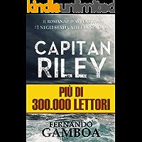 CAPITAN RILEY: PREMIO ERIGINAL BOOKS: Miglior romanzo d'Azione e Avventura.: Volume 1 (LE AVVENTURE DI CAPITAN RILEY)