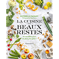 La cuisine des beaux restes (Cuisine et gastronomie)