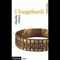 I longobardi (Universale paperbacks Il Mulino Vol. 692)