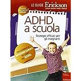 ADHD a scuola. Strategie efficaci per gli insegnanti