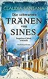 Die schwarzen Tränen von Sines: Inspektor Cabral ermittelt (Portugiesische Ermittlungen 2) (German Edition)