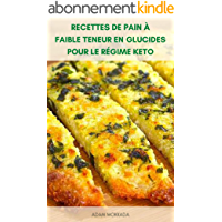 Recettes De Pain À Faible Teneur En Glucides Pour Le Régime Keto : Livre De Cuisine Pour Régime Cétogène - Recettes De…