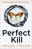 Perfect Kill: A gripping, fast-paced crime thriller from the bestselling author of Perfect Crime - your perfect distraction! (A DI Callanach Thriller, Book 6)