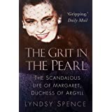The Grit in the Pearl: The Scandalous Life of Margaret, Duchess of Argyll (English Edition)