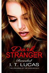 Dark Stranger Revealed (The Children Of The Gods Paranormal Romance Series Book 2) Kindle Edition