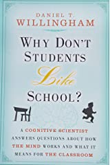 Why Don't Students Like School?: A Cognitive Scientist Answers Questions About How the Mind Works and What It Means for the Classroom Paperback