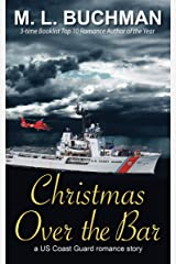 Christmas Over the Bar: a military romance story (US Coast Guard Book 3) Kindle Edition