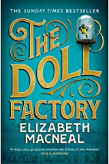 The Doll Factory: The Sunday Times Bestseller, BBC Radio 2 Book Club Pick and BBC Radio 4 Book at Bedtime Kindle Edition