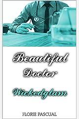 Beautiful Doctor: Wickedglam (Tome 1) - Romance contemporaine, docteur/patiente, déontologie, relation interdite Format Kindle