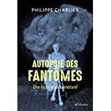 Autopsie des fantômes: Une histoire du surnaturel