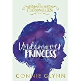 Undercover Princess (The Rosewood Chronicles Book 1)