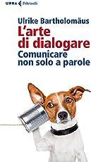 L'arte di dialogare. Comunicare non solo a parole
