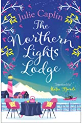 The Northern Lights Lodge: A cosy feel good romcom to snuggle up with (Romantic Escapes, Book 4) Kindle Edition
