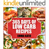 365 Days of Low Carb Diet Recipes : A Low Carb Cookbook with Over 365 Easy Low-Carbs Breakfast, Lunch and Dinner Meals for Be