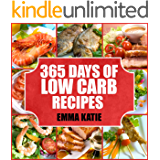 365 Days of Low Carb Diet Recipes : A Low Carb Cookbook with Over 365 Easy Low-Carbs Breakfast, Lunch and Dinner Meals…