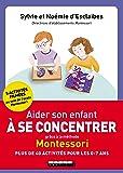 Aider son enfant à se concentrer grâce à la méthode Montessori