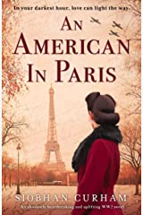 An American in Paris: An absolutely heartbreaking and uplifting World War 2 novel Kindle Edition