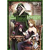 The Unwanted Undead Adventurer - Tome 2