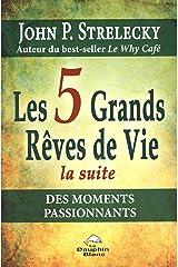 Les 5 Grands Rêves de Vie - La suite - Des moments passionnants Taschenbuch