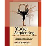 Yoga Sequencing: Designing Transformative Yoga Classes