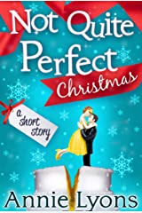 A Not Quite Perfect Christmas Kindle Edition