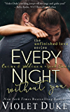Every Night Without You: Caine & Addison Duet, Book Two of Two (Unfinished Love series, 2) (English Edition)