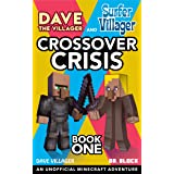 Dave the Villager and Surfer Villager: Crossover Crisis, Book One: An Unofficial Minecraft Adventure (Diary of a Surfer Villa