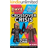 Dave the Villager and Surfer Villager: Crossover Crisis, Book One: An Unofficial Minecraft Adventure (Dave Villager and Dr. B
