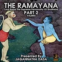 The Ramayana Lord Rama the Supreme Personality of Godhead - Part 2