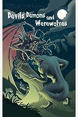 Devils, Demons and Werewolves Kindle Edition