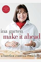 Make it Ahead (A Barefoot Contessa Cookbook) Hardcover